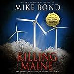 Killing Maine: Pono Hawkins, Book 2   Mike Bond