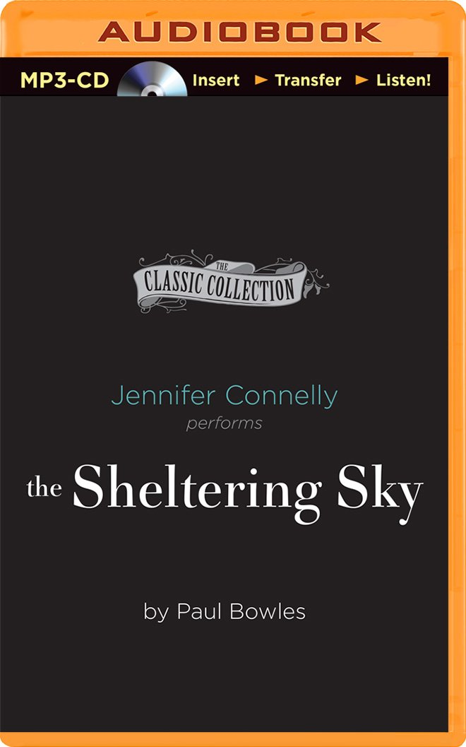 The Sheltering Sky (Classic Collection (Brilliance Audio)): Paul ...