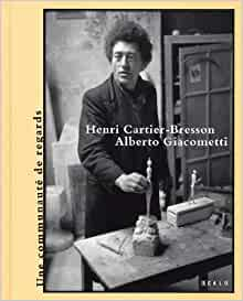 Amazon.com: Henri Cartier-Bresson and Alberto Giacometti Tobia Bezzola