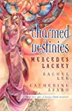 Charmed Destinies: 3 Novels in 1 (0373218338) by Mercedes Lackey
