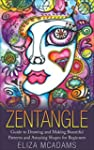 Zentangle: Guide to Drawing and Makin...