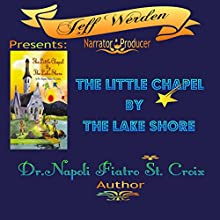 The Little Chapel by the Lake Shore Audiobook by Dr. Napoli Fiatro St. Croix Narrated by Jeff Werden