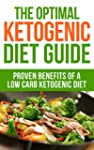 The Optimal Ketogenic Diet Guide: Pro...