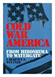 img - for Cold War America from Hiroshima to Watergate book / textbook / text book