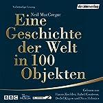 Eine Geschichte der Welt in 100 Objekten | Neil MacGregor