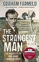 The Strangest Man: The Hidden Life of Paul Dirac, Quantum Genius (English Edition)