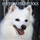 American Eskimo Dogs 2004 Calendar