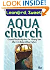 AquaChurch: Essential Leadership Arts for Piloting Your Church in Today's Fluid Culture