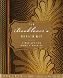 img - for The Booklover's Repair Kit: First Aid for Home Libraries book / textbook / text book