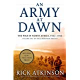 An Army at Dawn: The War in North Africa, 1942-1943 (The Liberation Trilogy, Vol. 1) ~ Rick Atkinson