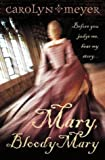 Mary, Bloody Mary (0007150296) by Meyer, Carolyn