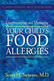 img - for Understanding and Managing Your Child's Food Allergies (A Johns Hopkins Press Health Book) book / textbook / text book