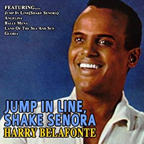 Jump In Line,shake Senora?Harry Belafonte