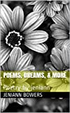 Poems, Dreams, & More: Poetry by jeniann