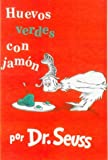 Huevos Verdes Con Jamon/Green Eggs and Ham (0785791884) by Seuss