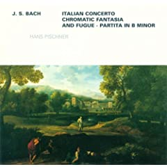 Johann Sebastian Bach: Italian Concerto / Chromatic Fantasia and Fugue, BWV 903 / Overture (Partita) in the French Style, BWV 831 (Pischner)