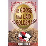 The Goose That Laid The Golden Egg: Accutane - the truth that had to be told ~ J. Douglas Bremner