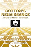 img - for Cotton's Renaissance: A Study in Market Innovation book / textbook / text book