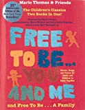 Free to Be You and Me: And Free to Be a Family