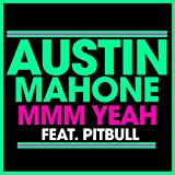 Austin Mahone feat. Pitbull - Mmm Yeah