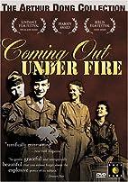 An Arthur Dong Film: Coming Out Under Fire
