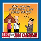 Dilbert 2014 Wall Calendar: Stop Making Everything I Say Sound Stupid! (1449430392) by Adams, Scott