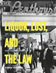 Liquor, Lust and the Law: The Story o...