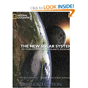 The New Solar System: Ice Worlds, Moons, and Planets Redefined Patricia Daniels and Robert Burnham