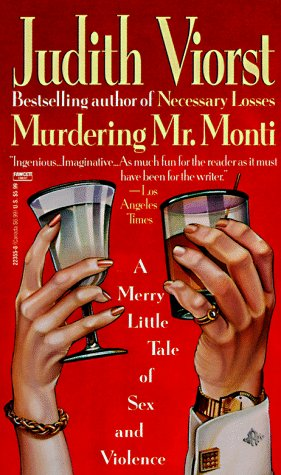 Murdering Mr. Monti : A Merry Little Tale of Sex and Violence, JUDITH VIORST