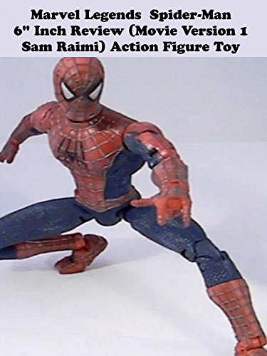 Marvel Legends Spider-Man review (movie version 1 sam raimi)