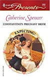 Constantino's Pregnant Bride: Expecting! (Harlequin Presents)