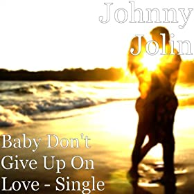 dont give up on relationship songs