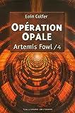 echange, troc Eoin Colfer - Artemis Fowl, tome 4 : Opération opale