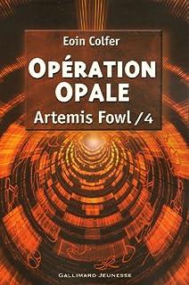 Artémis Fowl [04] : Opération opale