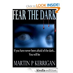 Kindle Free Book Alert for August 27: 455 brand new Freebies in the last 24 hours added to Our 3,800+ Free Titles sorted by Category, Date Added, Bestselling or Review Rating! plus … Martin P Kerrigan's Fear The Dark (Today's Sponsor – $6.99)
