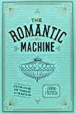"John Tresch, ""The Romantic Machine: Utopian Science and Technology after Napoleon""  (University of Chicago Press, 2012)"