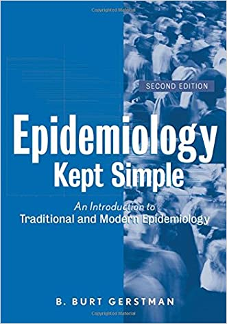 Epidemiology Kept Simple: An Introduction to Classic and Modern Epidemiology, Second Edition
