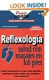 Reflexologia: Salud con Masajes en los Pies (Spanish Edition)