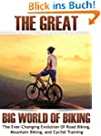The Great Big World of Biking: The Ev...