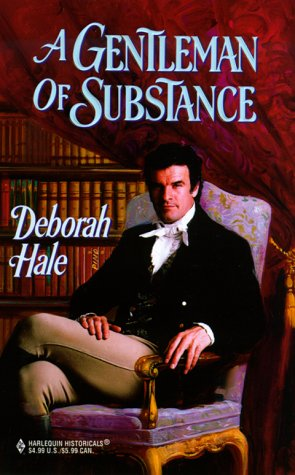 A Gentleman of Substance (Harlequin Historical Series, No. 488), DEBORAH HALE