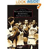 Providence College Basketball: The Friar Legacy (RI) (Images of Sports)