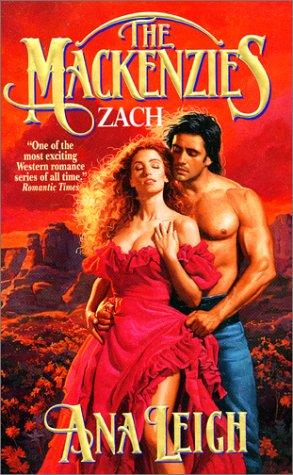 The Mackenzies: Zach (Mackenzies, #8), Ana Leigh
