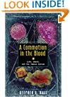A Commotion in the Blood: Life, Death, and the Immune System (Sloan Technology)