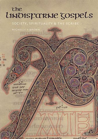 Lindisfarne Gospels: Society, Spirituality, and the Scribe
