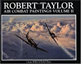 Robert Taylor: Air Combat Paintings (Air Combat Paintings of Robert Taylor) (0715314602) by Walker, Charles