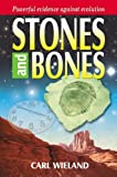 Stones and Bones: Powerful Evidence Against Evolution