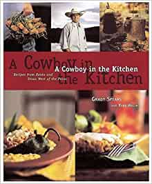 Cowboy in the Kitchen: Recipes from Reata and Texas West of the