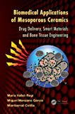 img - for Biomedical Applications of Mesoporous Ceramics: Drug Delivery, Smart Materials and Bone Tissue Engineering book / textbook / text book
