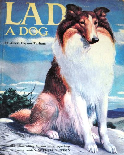 Lad A Dog, Albert Payson Terhune