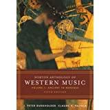 Norton Anthology of Western Music, Volume 1: Ancient to Baroqueby J. Peter Burkholder